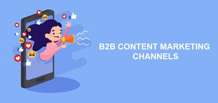 channels to promote your B2B content marketing